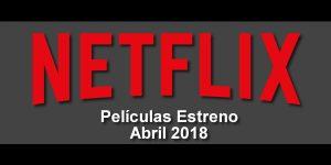 listado de películas estreno en netfliz argentina 2018
