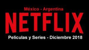 estrenos netflix diciembre 2018 méxico y argentina