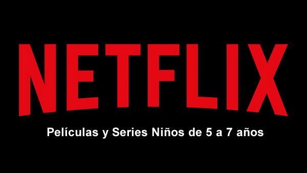 películas y series para ver online en netflix para niños de 5 a 7 años