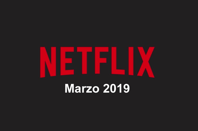 estrenos series y películas marzo 2019 netflix españa