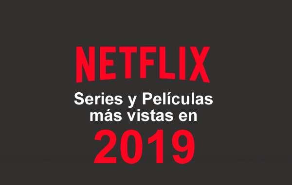mejores series y películas más vistas en netflix en 2019